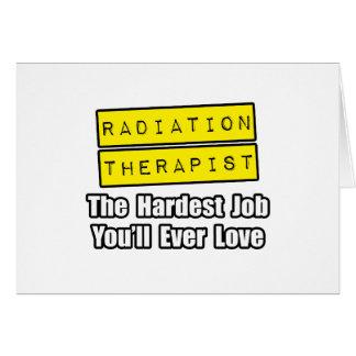 Radiation Therapist...Hardest Job Greeting Card