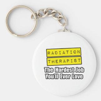 Radiation Therapist...Hardest Job Keychain