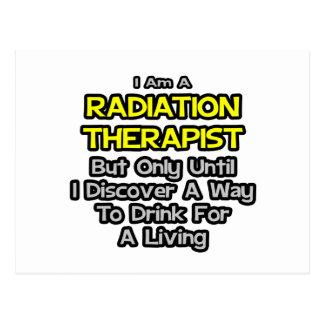 Radiation Therapist Joke .. Drink for a Living Postcard