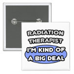 Radiation Therapist ... Kind of a Big Deal 2 Inch Square Button