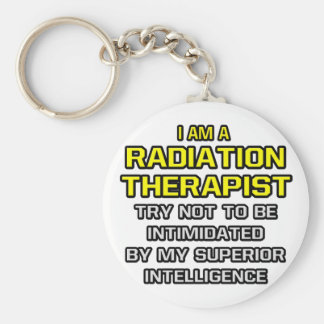 Radiation Therapist...Superior Intelligence Key Chain
