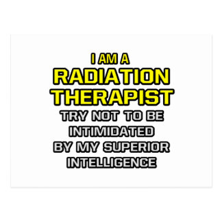 Radiation Therapist...Superior Intelligence Postcard