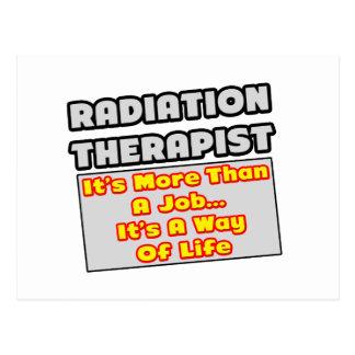 Radiation Therapist...Way of Life Postcard