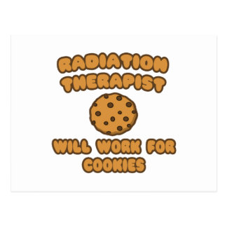 Radiation Therapist  .. Will Work for Cookies Postcard