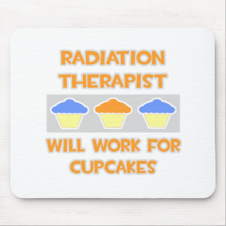 Radiation Therapist ... Will Work For Cupcakes Mousepads