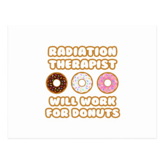 Radiation Therapist .. Will Work For Donuts Postcard