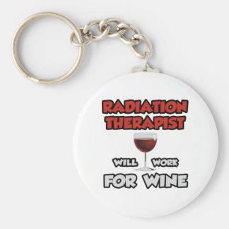 Radiation Therapist ... Will Work For Wine Keychain