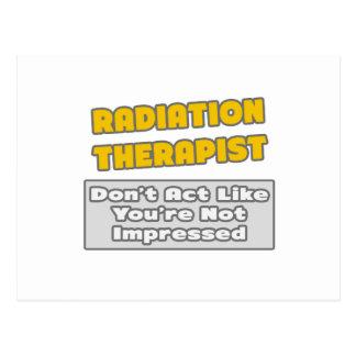 Radiation Therapist .. You're Impressed Postcard