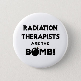 Radiation Therapists Are The Bomb! Button