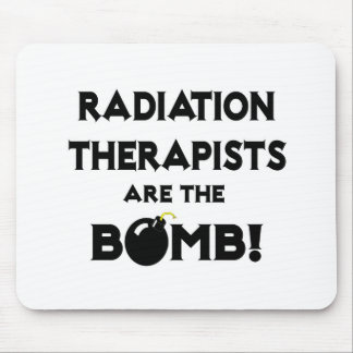 Radiation Therapists Are The Bomb! Mouse Pad