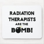 Radiation Therapists Are The Bomb! Mousepad