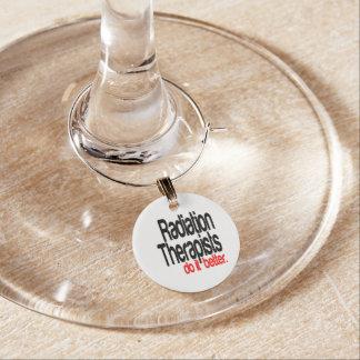 Radiation Therapists Do It Better Wine Glass Charm