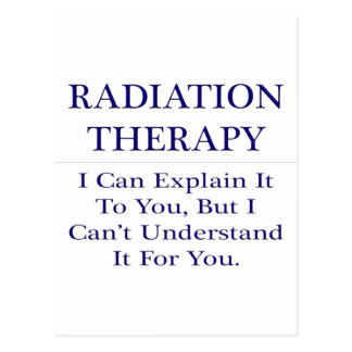 Radiation Therapy .. Explain Not Understand Postcard