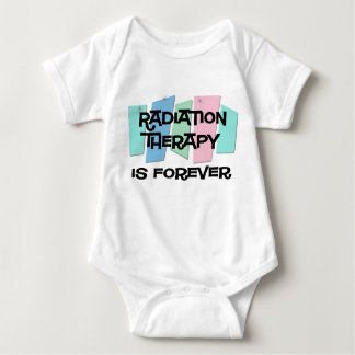 Radiation Therapy Is Forever Baby Bodysuit