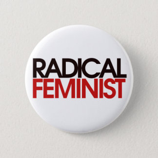 Radical Feminist Button