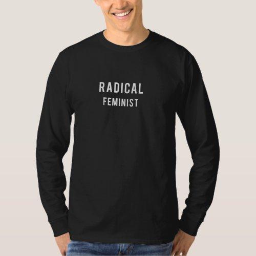 Radical Feminist Long Sleeve T_Shirt