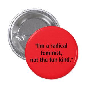 Radical feminist, not fun kind pinback button