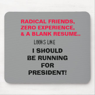 RADICAL FRIENDS,ZERO EXPERIENCE,& A BLANK RESUM MOUSE PAD