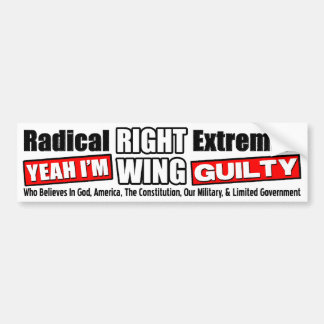 Radical Right Wing Extremist Car Bumper Sticker