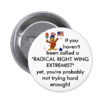 Radical Right Wing Extremist Pinback Buttons