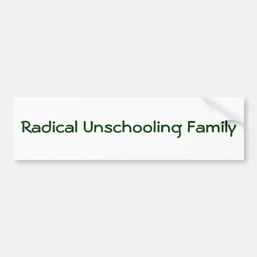 Radical Unschooling Family Bumper Sticker