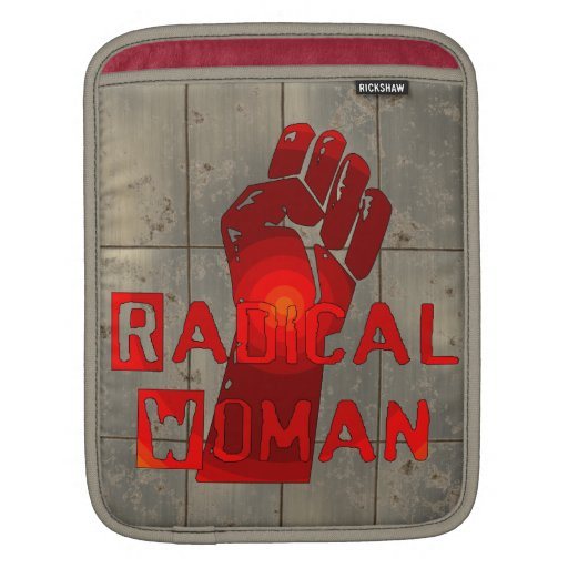 Radical Woman Sleeves For iPads