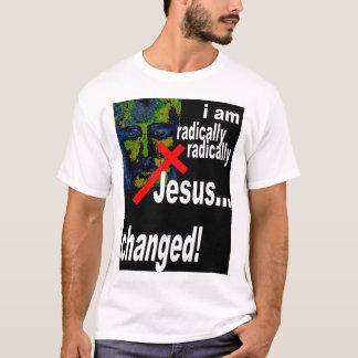 Radically changed T-Shirt