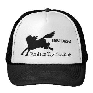 Radically Suckah, loose horse! Trucker Cap