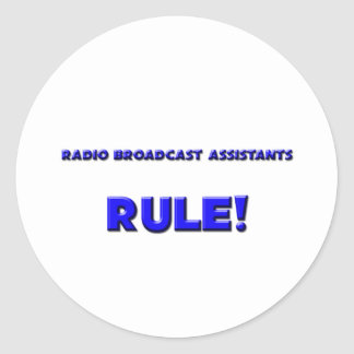 Radio Broadcast Assistants Rule! Round Sticker