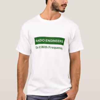 Radio Engineers Do It ... T-Shirt