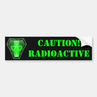 Radioactive Bumper Sticker