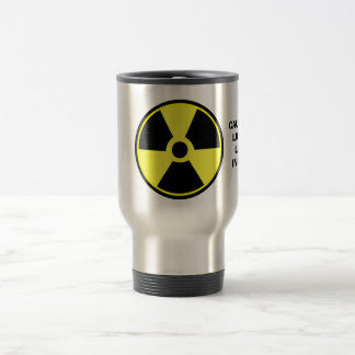 RADIOACTIVE CAUTION:LIQUID LAVA INSIDE TRAVEL MUG