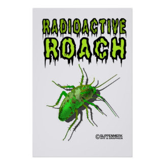 Radioactive roach poster