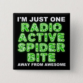 Radioactive Spider Bite Funny Button Badge