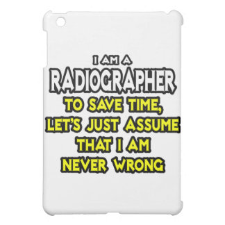 Radiographer .. Assume I Am Never Wrong Cover For The iPad Mini