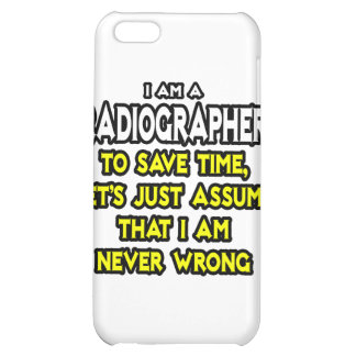 Radiographer .. Assume I Am Never Wrong Case For iPhone 5C