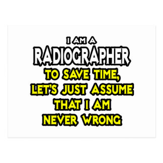 Radiographer .. Assume I Am Never Wrong Postcard