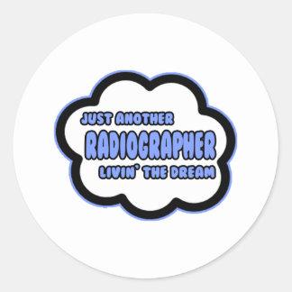 Radiographer .. Livin' The Dream Classic Round Sticker