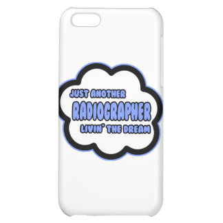 Radiographer .. Livin' The Dream iPhone 5C Cover