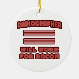 Radiographer Will Work For Bacon Christmas Tree Ornaments