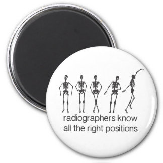 Radiographers Know All The Right Positions 2 Inch Round Magnet