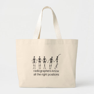 Radiographers Know All The Right Positions Tote Bags