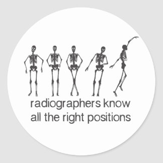 Radiographers Know All The Right Positions Classic Round Sticker