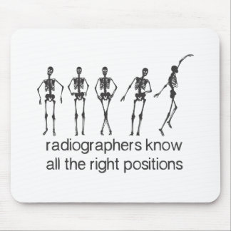 Radiographers Know All The Right Positions Mouse Pad