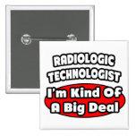 Radiologic Technologist .. Big Deal Button