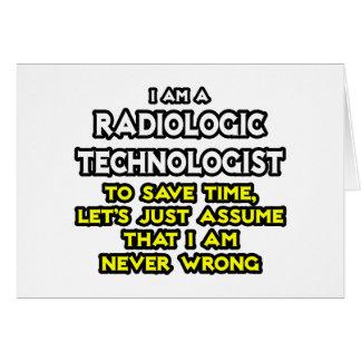Radiologic Technologist Joke .. Never Wrong Card