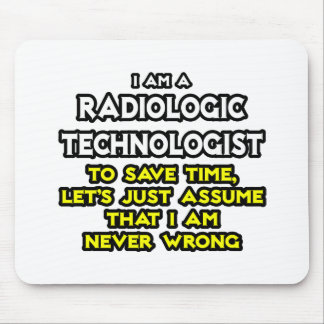 Radiologic Technologist Joke .. Never Wrong Mouse Pads