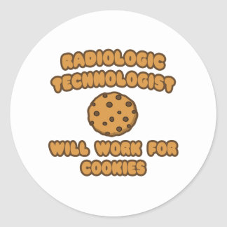Radiologic Technologist  .. Work for Cookies Classic Round Sticker