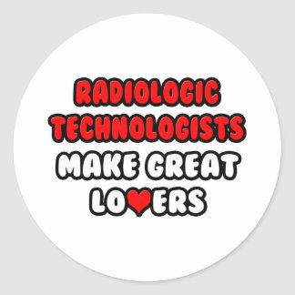 Radiologic Technologists Make Great Lovers Classic Round Sticker