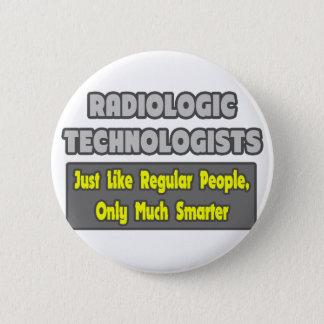 Radiologic Technologists .. Smarter Pinback Button
